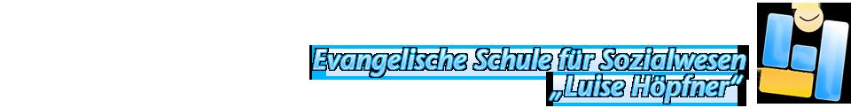 """Ev. Schule für Sozialwesen """"Luise Höpfner"""""""